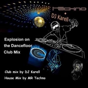 Techno & DJ Karell - Explosion On the Dancefloor