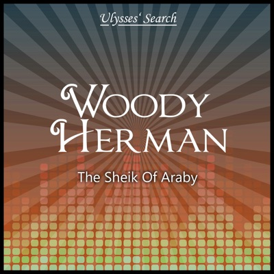 The Sheik of Araby - Woody Herman