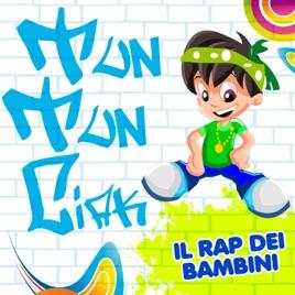 Tun Tun Ciak Il Rap Dei Bambini Canzoni Per Bambini A Ritmo Di