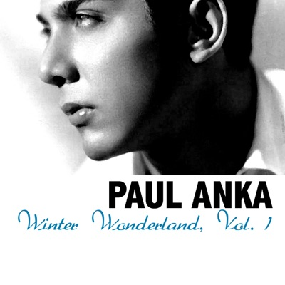 Winter Wonderland, Vol. 1 - Paul Anka