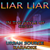 Liar Liar (In the Style of Cris Cab and Pharrell Williams)