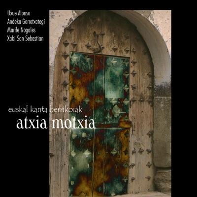 Atxia Motxia - Joxan Goikoetxea