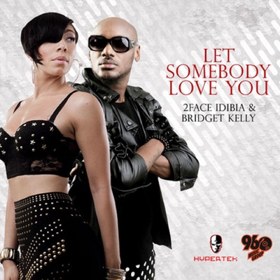 Let Somebody Love You (feat. Bridget Kelly) - Single - 2Face Idibia