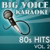 Karaoke 80s Hits - Backing Tracks for Singers, Vol. 2 - Big Voice Karaoke
