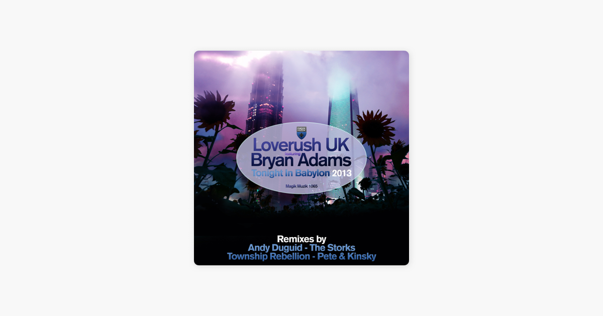 loverush uk bryan adams tonight in babylon protocultyre remix