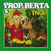 Prop Og Berta 5 (I Tivoli)