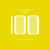 100 Psy-Trance Goa Workout Music