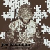 Joe Bachman - A Soldier's Memoir (ptsd Song)