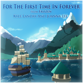 For the First Time In Forever - Kyle Landry & xclassicalcatx