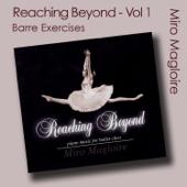 Reaching Beyond (Ballet Class Music) Vol. 1 - Barre Exercises