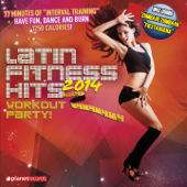 Latin Fitness Hits 2014 (The Latin Hits For Your Workout)