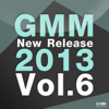 GMM New Release 2013, Vol. 6 - Various Artists