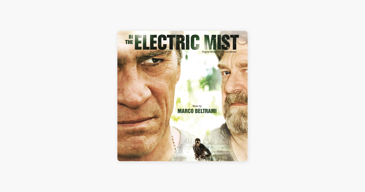 In The Electric Mist Original Motion Picture Soundtrack By Marco Beltrami On Le Music
