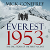 Mick Conefrey - Everest 1953: The Epic Story of the First Ascent (Unabridged) artwork