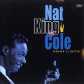 "Nat ""King"" Cole - Love Me As Though There Were No Tomorrow"