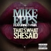 That's What She Said (feat. T-Pain) - Single, Mike Epps & DJ Funky