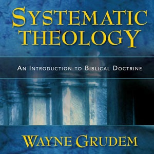 Wayne Grudem's Systematic Theology on Apple Podcasts