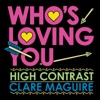 Who's Loving You (EP), High Contrast & Clare Maguire