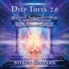 Deep Theta 2.0, Pt. 10 *