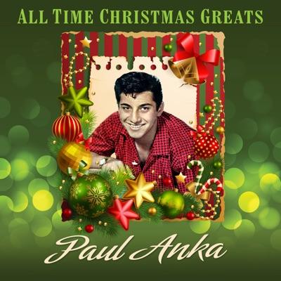 All Time Christmas Greats (Plus Bonus Tracks) - Paul Anka