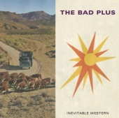 The Bad Plus - You Will Lose All Fear