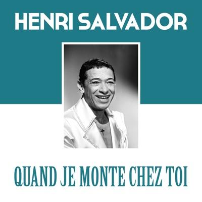 Quand je monte Chez Toi - Single - Henri Salvador