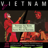 Viet Nam: Hát Chèo - Traditional Folk Theatre (UNESCO Collection from Smithsonian Folkways)