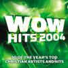 WOW Hits 2004 - Various Artists