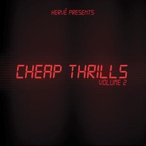 Cheap Thrills, Vol. 2 (Hervé Presents)