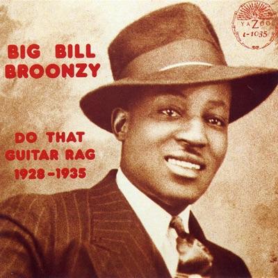 Do That Guitar Rag 1928-1935 - Big Bill Broonzy
