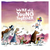 We're All Young Together