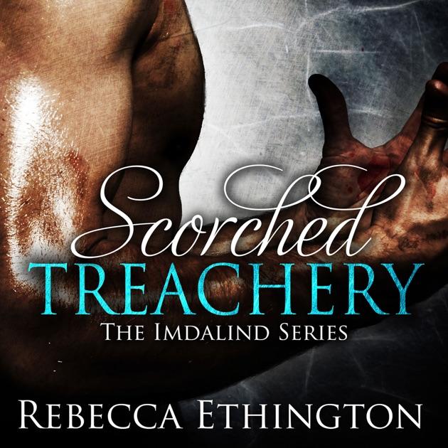 Scorched Treachery Imdalind Book 3 Unabridged By Rebecca