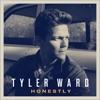 Honestly, Tyler Ward