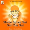 Shree Shree Sai Sai Om Sai