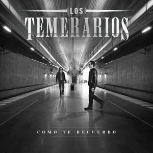 Los Temerarios - Como Te Recuerdo