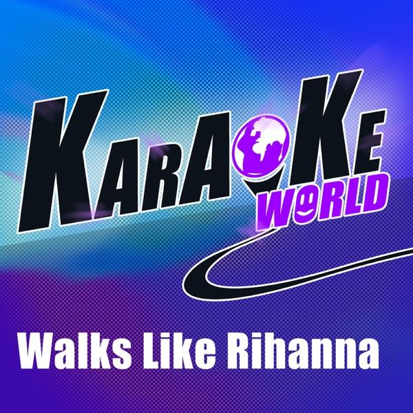 Walks Like Rihanna (Originally Performed by the Wanted) [Karaoke Version] - Single