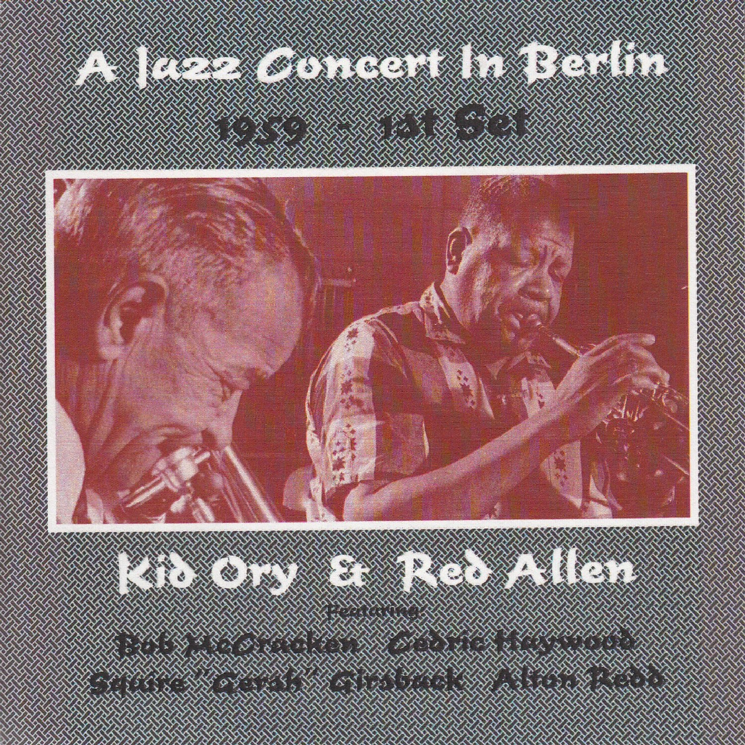 A Jazz Concert in Berlin 1959: 1st Set (feat. Bob Mccracken, Cedric Haywood, Squire 'Gersh' Girsbeck & Alton Reed)