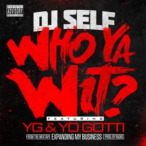 Who Ya Wit? (feat. YG & Yo Gotti) - Single Mp3 Download
