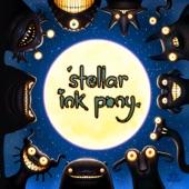 Stellar Ink Pony - Stellar Drone