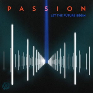 Passion - In Christ Alone feat. Kristian Stanfill