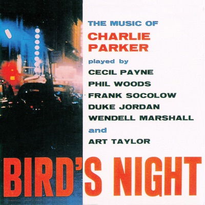 Birds Night: A Memorial Concert Dedicated to the Music of Charlie Parker (Remastered) - Phil Woods
