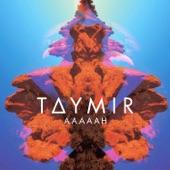 Taymir - Aaaaah