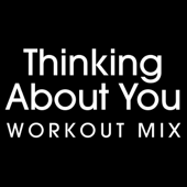 Thinking About You (Workout Extended Remix) - Power Music Workout