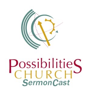 Possibilities SermonCast
