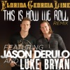 This Is How We Roll (Remix) [feat. Jason Derulo & Luke Bryan] - Single, Florida Georgia Line