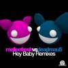 Hey Baby Remixes (Melleefresh vs. deadmau5), Melleefresh & deadmau5