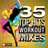 35 Top Hits, Vol. 7 - Workout Mixes - Power Music Workout