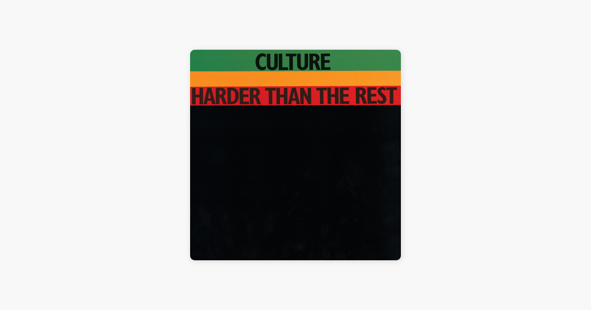 Harder Than the Rest by Culture