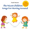 The Nicest Children Songs for Moving Around, Frank Metzner