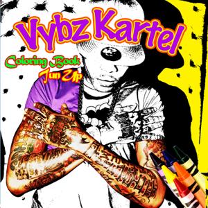 Vybz Kartel - Coloring Book Tun Up